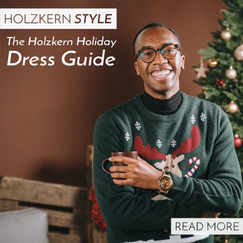 The Holzkern Holiday Dress Guide