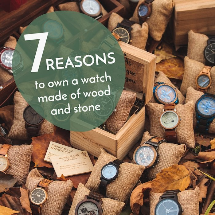 7 reasons to own a watch made of wood and stone